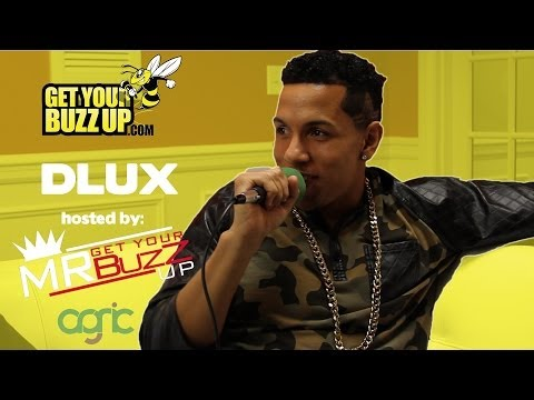Dlux Exclusive interview W/ @MrGetYourBuzzUp Presented by theOrganic.tv