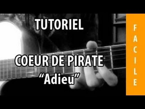 Cours de Guitare - Adieu ( Coeur de Pirate ) - Facile