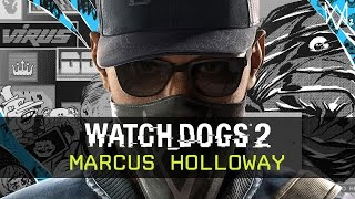 Watch Dogs 2 - Marcus Introduction