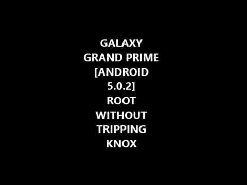 Samsung Galaxy Grand Prime [Android 5.0.2 lollipop] ROOT WITHOUT TRIPPING KNOX