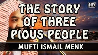 The Story Of Three Pious People ᴴᴰ ┇ FUNNY ┇ Mufti Ismail Menk ┇ Smile…itz Sunnah ┇