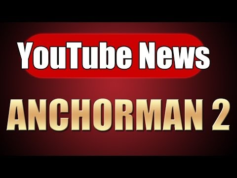 Anchorman 2 - YouTube News