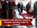 Nepal s Left alliance heading towards winning majority of seats ANI News