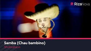 Шохруххон - Самба (Чао бамбино)