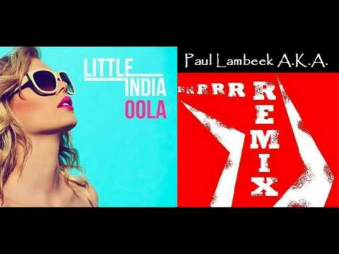 Little India - Oola (Dutch Attic Remix)