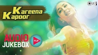 Kareena Kapoor Nice Hits Audio Songs