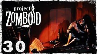 [Coop] Project Zomboid. #30: Обустраиваем базу.