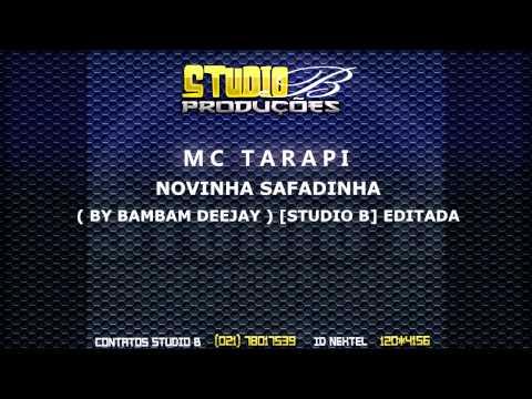 NOVINHA SAFADINHA  - MC TARAPI -   ( BY BAMBAM DEEJAY ) [STUDIO B]