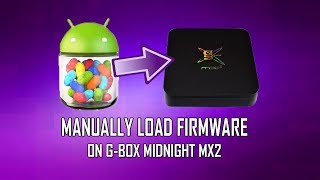 Manually Load Latest Firmware On G-BOX Midnight MX2 How