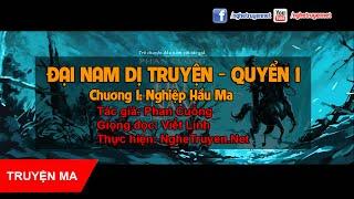 Đại Nam Dị Truyện - Hồi 1: Nghiệp Hầu Ma - Phan Cuồng [MC Viết Linh]