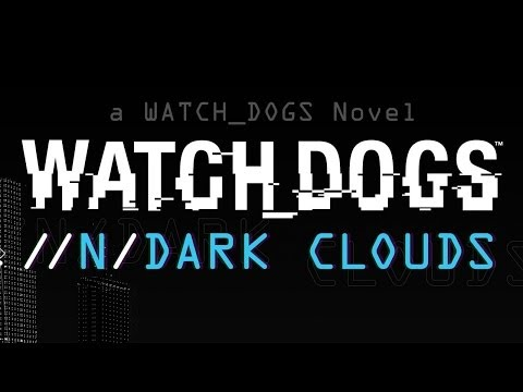 Watch Dogs - Dark Clouds Trailer