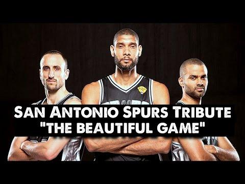 San Antonio Spurs Tribute - The Beautiful Game (ORIGINAL)