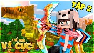 MINECRAFT THẾ GIỚI VÔ CỰC TẬP 2 | CUNG TÊN MẠNH NHẤT !!!! (Minecraft Roleplay)