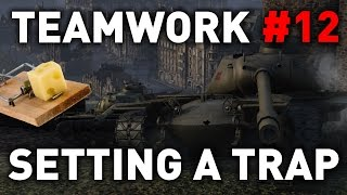 World of Tanks - Setting a Trap - Teamwork 12