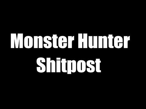 Monster Hunter Shitpost