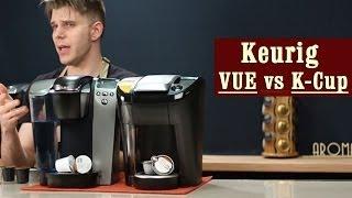 Keurig VUE Vs Keurig K-Cup (revised) Which One Is The