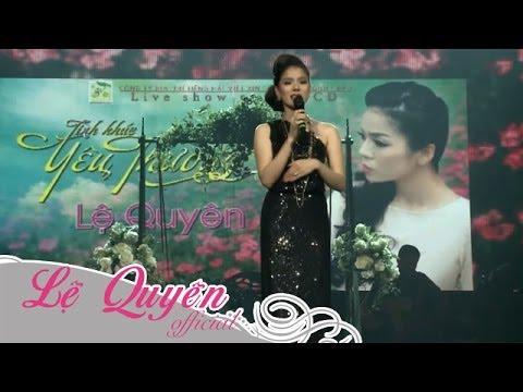 Liveshow Tình Khúc Yêu Thương Phần 3 - Lệ Quyên [Official]