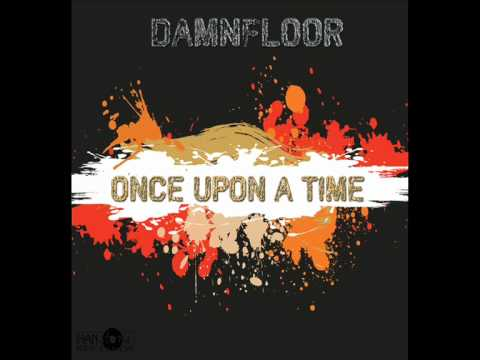 Damnfloor - Once Upon A Time ( Roxor Remix )*technolovers rip*