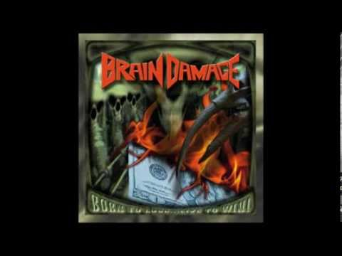 Brain Damage - Born to lose...live to win