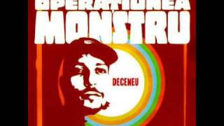 Deceneu - Operatiunea Monstru