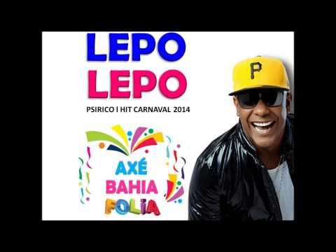 lepo Lepo l Hit Carnaval 2014 - Axé Bahia Folia
