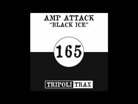 Amp Attack - Black Ice (Tripoli Trax)