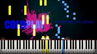 ADVENTURE OF A LIFETIME - Coldplay / Piano Tutorial [Synthesia & Free Sheet]