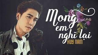 Mong Em Nghĩ Lại - Huy Nam [Official Video Lyric]