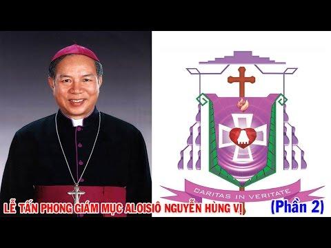 Lễ Tấn Phong Tân Giám Mục Kon Tum - Aloisiô Nguyễn Hùng Vị (Phần 2)
