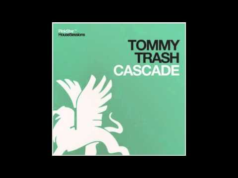 Tommy Trash - Cascade (Original Mix) -TBHucXOBlrU