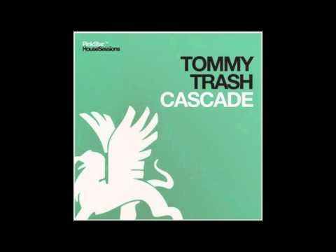 Tommy Trash - Cascade (Original Mix) -TBHucXOBlrU
