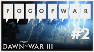 Dawn of War III - Fog of War #2: Cinematic Showcase