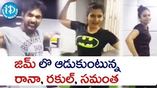 Fun Time at Gym : Rana, Rakul Preet and Samantha