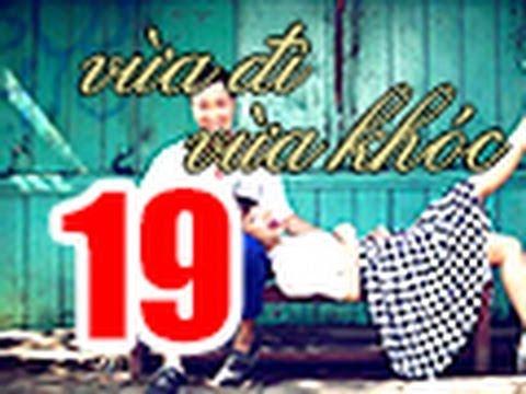Vua Di Vua Khoc Tap 19 FULL 720p Khong Quang Cao