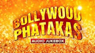 Bollywood Phatakas Audio Songs Online