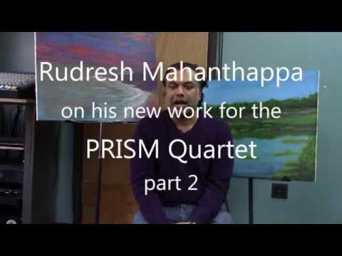 Rudresh Mahanthappa on his PRISM Quartet commission, Part 2