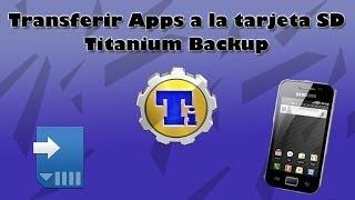 Mover Aplicaciones A La Tarjeta Sd Con Titanium Backup