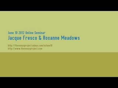 June 10 2012 Online Seminar - Jacque Fresco & Roxanne Meadows