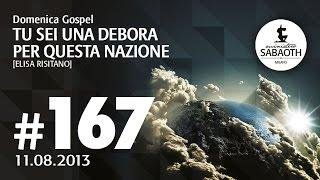11 Agosto 2013 - Ministero Sabaoth: Tu sei una Debora per questa nazione - Elisa Risitano