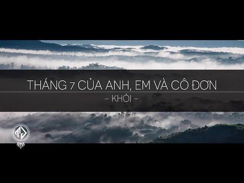 [HQ] Tháng 7 của anh, em và cô đơn - Khói  [Lyric Videoᴴᴰ]