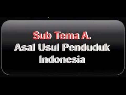 Video IPS SMP Kelas 7 Tema 2A Asal Usul Penduduk Indonesia