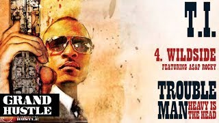 T.I. ft. A$AP Rocky - Wildside