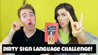 DIRTY SIGN LANGUAGE! Challenge (with Shane Dawson)