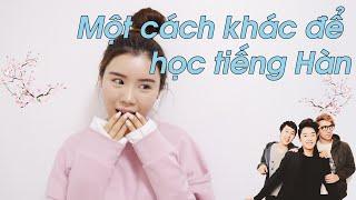 Một cách khác để học tiếng Hàn !