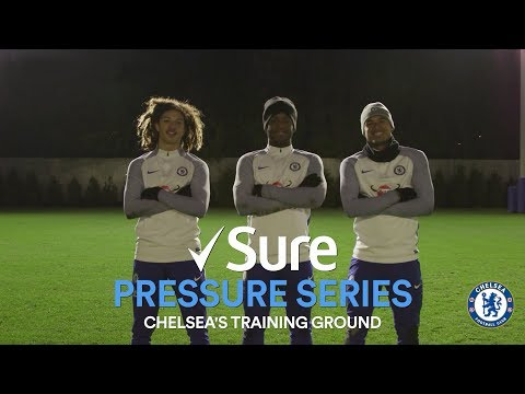 THE SURE PRESSURE SERIES SEASON 2 | CHELSEA FC