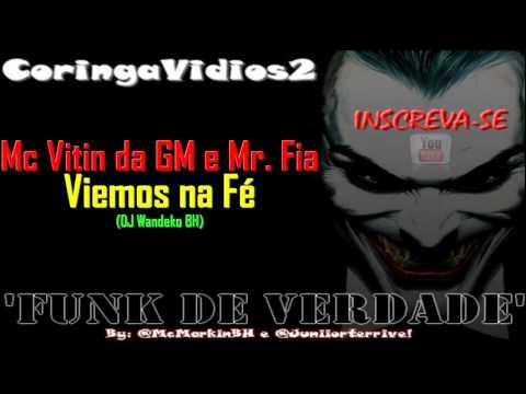 Mc Vitin da GM e Mr. Fia - Viemos na Fé (DJ Wandeko BH)