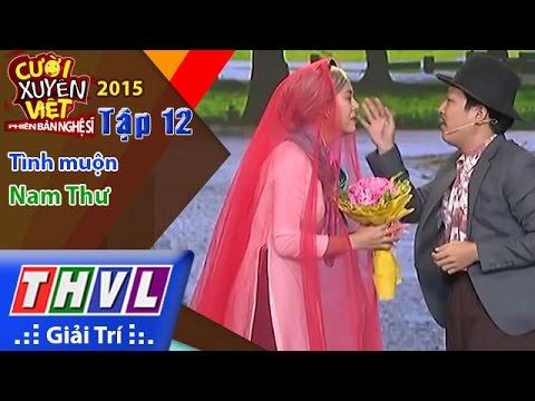 THVL | Cười xuyên Việt - Phiên bản nghệ sĩ 2015 | Tập 12: Tình muộn - Nam Thư, Trường Giang