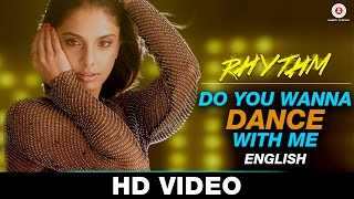do you wanna dance with me video song, rhythm movie, Rinil Routh, Adeel Chaudhary, do u wanna dance with me song