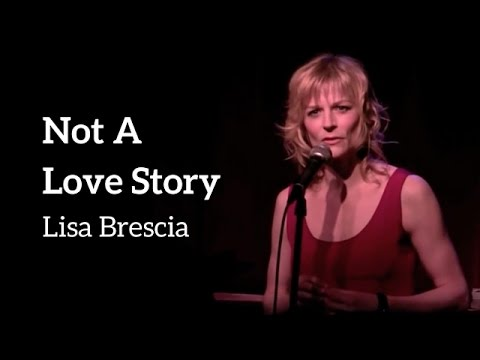 NOT A LOVE STORY - Lisa Brescia
