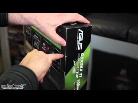ASUS GTX 560 Ti DirectCU II TOP Overclocked 2GB Video Card Unboxing & Hands-On
